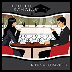 Essential Etiquette Fundamentals, Vol. 1: Dining Etiquette