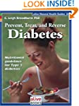 Prevent, Treat, and Reverse Diabetes:...