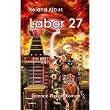 """Labor 27 - Science-Fiction-Romanvon """"Roland Klaus"""""""