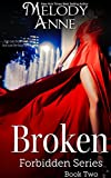 Broken - Forbidden Series - Book Two (English Edition)