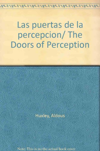 Las puertas de la percepcion/ The Doors of Perception (Spanish Edition)