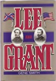 Lee and Grant (0883940736) by Smith, Gene A.