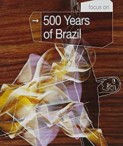 Focus On... 500 Years Of Brazil