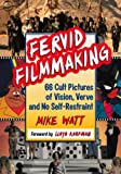 img - for Fervid Filmmaking: 66 Cult Pictures of Vision, Verve and No Self-Restraint book / textbook / text book