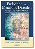 Endocrine and Metabolic Disorders: Clinical Lab Testing Manual, Fourth Edition