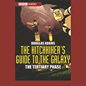 The Hitchhiker's Guide to the Galaxy, The Tertiary Phase (Dramatized) | [Douglas Adams]