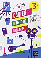 Cahier d'Histoire des Arts 3e, pour préparer l'oral du brevet éd. 2012 - Cahier d'activités