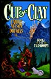 Cup of Clay (Taliswoman) (0312851464) by Douglas, Carole Nelson