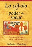 img - for By Catherine Shainberg La c? bala y el poder de so? ar: Despertar a una vida visionaria (Spanish Edition) (Tra) book / textbook / text book