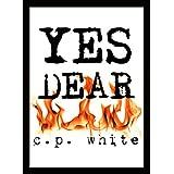 Yes Dear (a digital short) ~ C.P. White