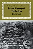 Social History of Timbuktu: The Role of Muslim Scholars and Notables 1400-1900 (Cambridge Studies in Islamic Civilization)