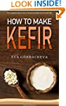 How To Make Kefir: The Complete Guide...