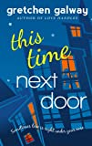 This Time Next Door (Oakland Hills Book 2) (English Edition)