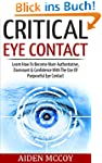 Critical Eye Contact: Learn How To Be...
