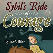 Sybil's Ride of Courage | [Jade S. Miller]
