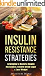 Insulin Resistance: Strategies to Ove...
