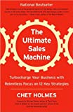 img - for by Jay Conrad Levinson,byMichael Gerber,byChet Holmes The Ultimate Sales Machine:TurbochargeYourBusiness withRelentlessFocus on 12 KeyStrategies(text only)[Paperback]2008 book / textbook / text book