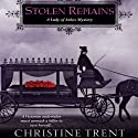 Stolen Remains: A Lady of Ashes Mystery Audiobook by Christine Trent Narrated by Polly Lee