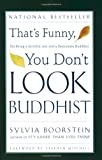 That's Funny, You Don't Look Buddhist: On Being a Faithful Jew and a Passionate Buddhist