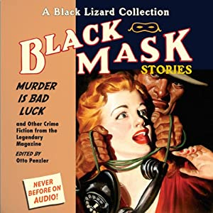 Black Mask 2: Murder Is Bad Luck - and Other Crime Fiction from the Legendary Magazine | [Otto Penzler (editor), Stewart Sterling, Wyatt Blassingame, Talmadge Powell, Charles G. Booth, Richard Sale]