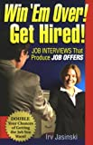 img - for Win 'Em Over! Get Hired!: Job Interviews That Produce Job Offers book / textbook / text book