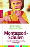 img - for Montessori-Schulen: Grundlagen. Erziehungspraxis. Elternfragen von Esser. Barbara (2007) Taschenbuch book / textbook / text book