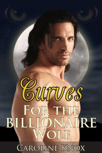 Caroline Knox - Curves for the Billionaire Wolf