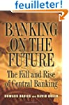 Banking on the Future - The Fall and...