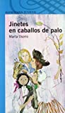 img - for Jinetes En Caballos De Palo book / textbook / text book