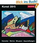 Kunst Kulturkalender 2015: K�nstler,...