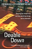 img - for Double Down: Reflections on Gambling and Loss by Barthelme, Frederick, Barthelme, Steven (2001) Paperback book / textbook / text book