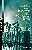 Le manoir des secrets - Coopération forcée