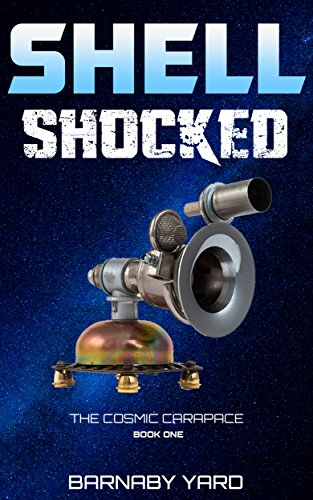 Shell Shocked: A hilarious scifi fantasy romp across the multiverse! (The Cosmic Carapace Book 1) PDF