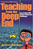 img - for Teaching From the Deep End: Succeeding With Today's Classroom Challenges by Dominic V. Belmonte (2003-02-06) book / textbook / text book