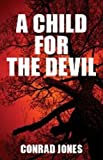 A Child for the Devil Book 1 Hunting Angels Diaries