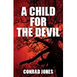 A Child for the Devil: (Herbert, Saul, Masterton) (Hunting Angels Diaries Book 1)by Conrad Jones