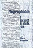 Negrophobia: A Race Riot in Atlanta, 1906 (1893554546) by Bauerlein, Mark