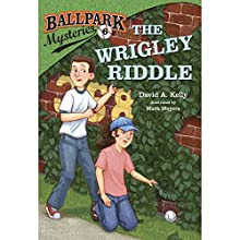 The Wrigley Riddle: Ballpark Mysteries, Book 6 (       UNABRIDGED) by David A. Kelly Narrated by Marc Cashman