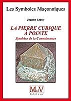 La pierre cubique � pointe synth�se de la connaissance