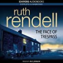 The Face of Trespass (       UNABRIDGED) by Ruth Rendell Narrated by Ric Jerrom