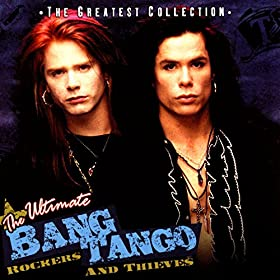 The Ultimate Bang Tango - Rockers & Thieves