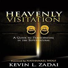 Heavenly Visitation | Livre audio Auteur(s) : Kevin L. Zadai Narrateur(s) : Paul Horton