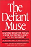 The Defiant Muse: Hispanic Feminist P...
