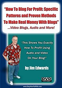 """How To Blog For Profit: Specific Patterns and Proven Methods To Make Real Money With Blogs Online!"""