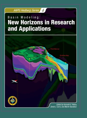 Basin Modeling: New Horizons in Research and Applications (Aapg Hedberg), by Kenneth E. Peters, David J. Curry, Marek Kacewicz