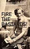 Image of Fire the Bastards! (American Literature (Dalkey Archive))