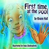 Childrens Book: First Time At The Pool: Beautifully Illustrated Summer Swimming Book (A Kayleigh Series 4)