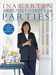 Barefoot Contessa Parties! Ideas and Recipes for Easy Parties That Are Really Fun
