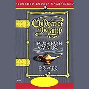 The Akhenaten Adventure: Children of the Lamp, Book 1 | [P.B. Kerr]