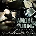Among the Living: PsyCop, Book 1 (       UNABRIDGED) by Jordan Castillo Price Narrated by Gomez Pugh